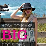How to Make Big Decisions  Alexis Meads