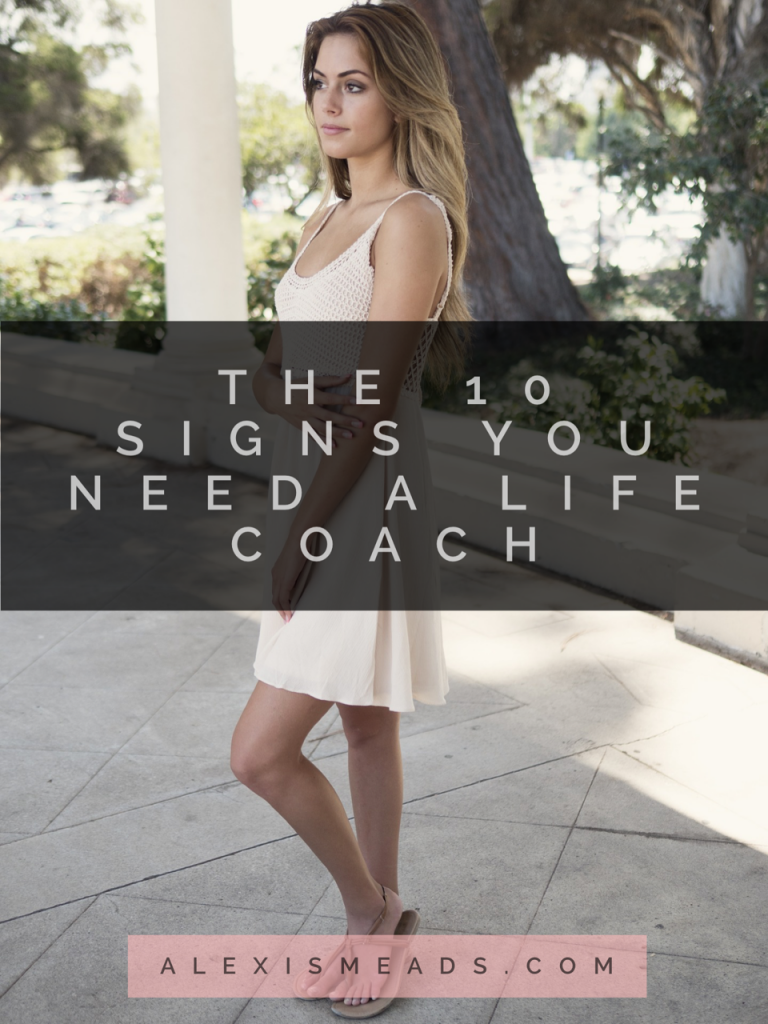 the-10-signs-you-need-a-life-coach-alexis-meads