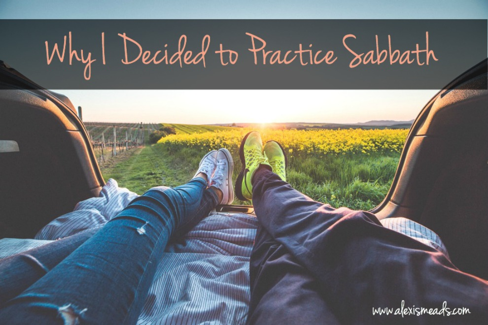 why-i-decided-to-practice-sabbath-alexis-meads
