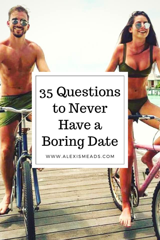 35 Questions To Guarantee You'll Never Have A Boring Date Again