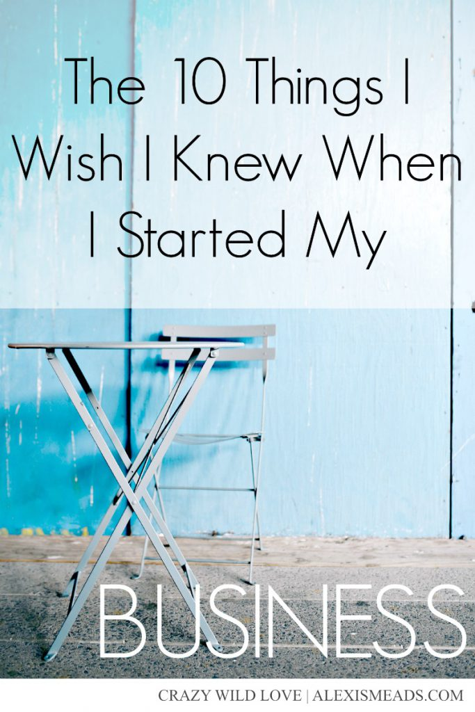 10 Things I Wish I Knew When I Started My Business