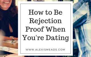How to be rejection proof when your dating